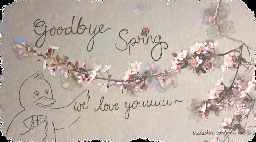 Goodbye spring